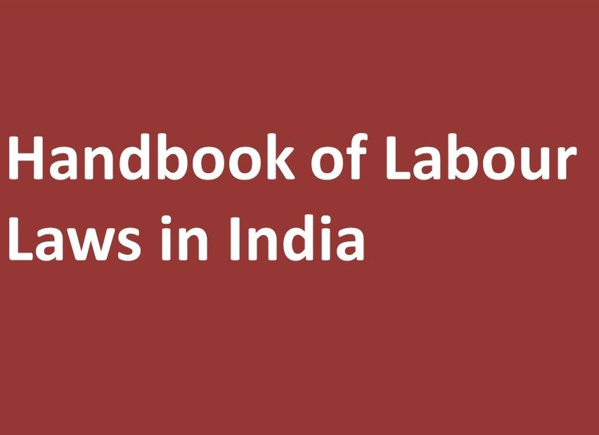 Handbook of Labour Laws in India – A must for Contractors and Employers