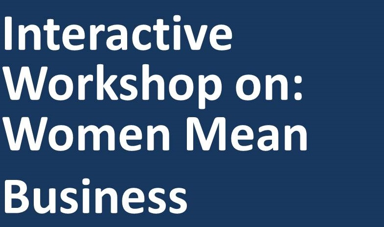 Report: Workshop on Women mean Business