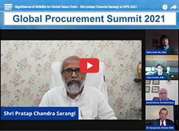 Significance of MSMEs for Global Value Chain - Shri Pratap Chandra Sarangi at GPS 2021